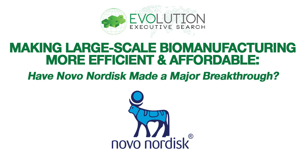 Making Large-Scale Biomanufacturing More Efficient and Affordable: Have Novo Nordisk Made a Major Breakthrough?